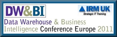 IRM UK - European Data Warehousing and Business Intelligence Conference - 2011